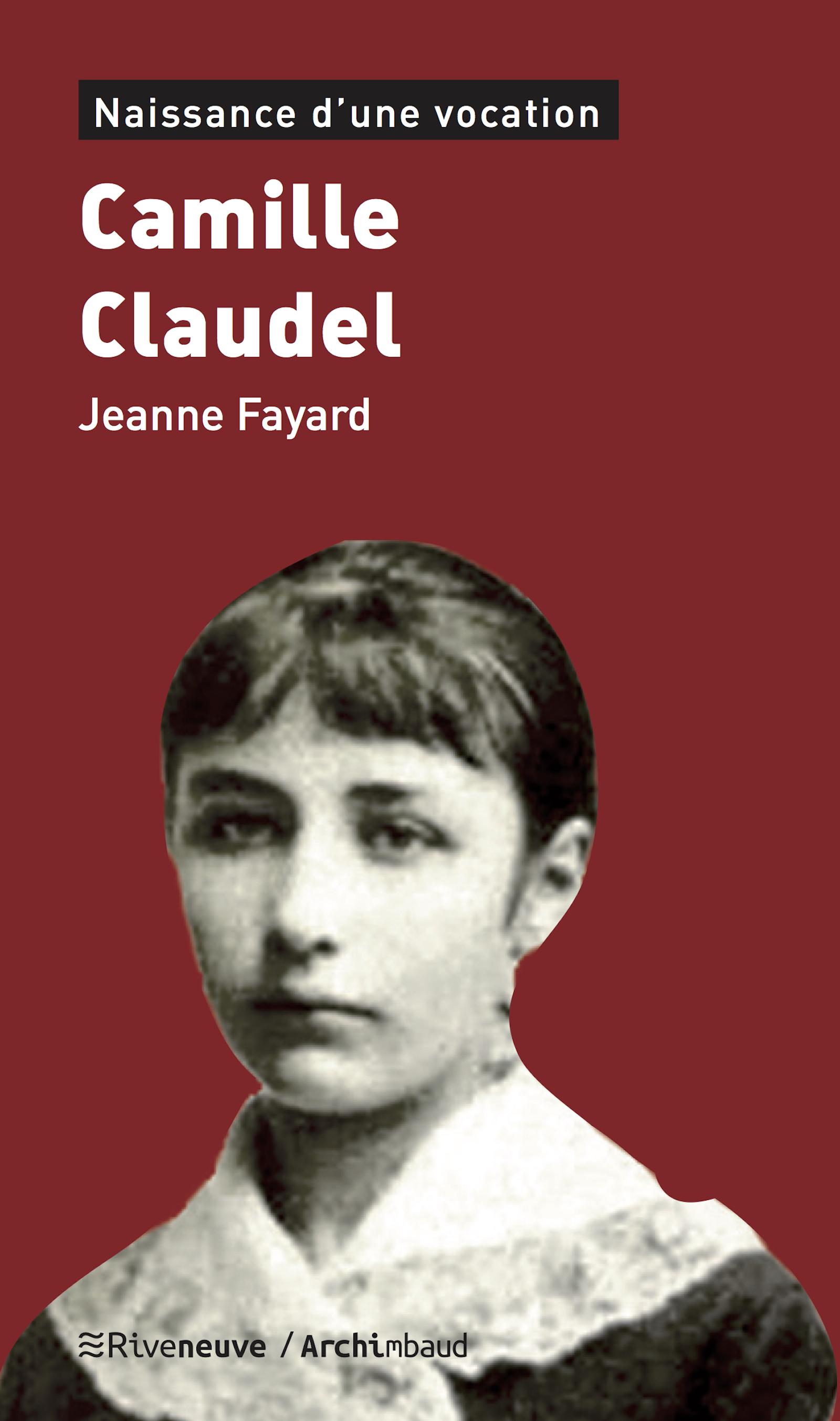 Camille Claudel. Naissance d'une vocation