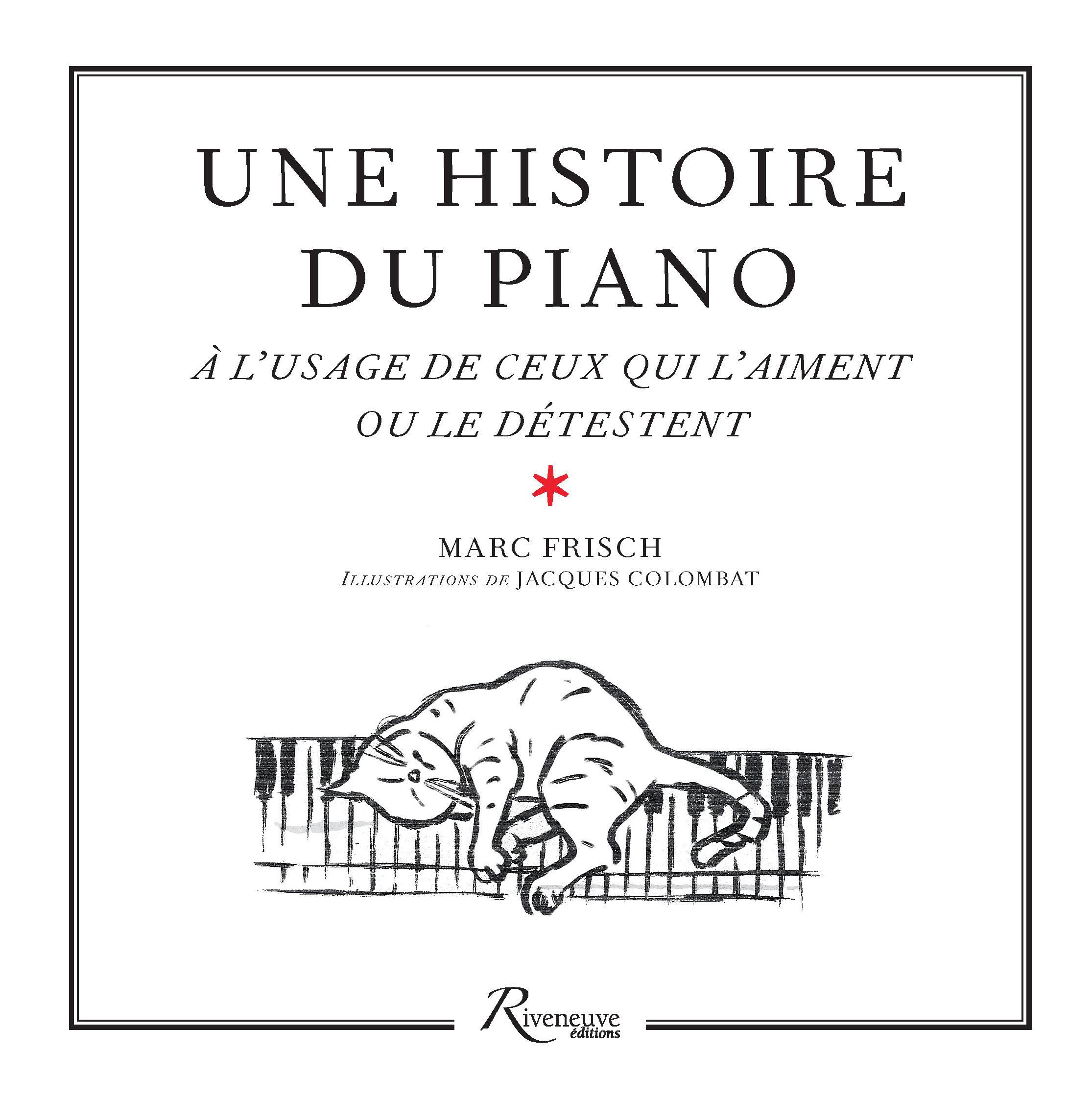 Une histoire du piano à l'usage de ceux qui l'aiment ou le détestent