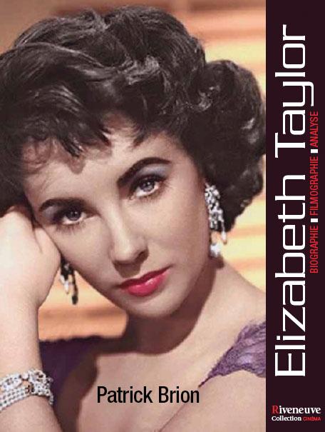 Elizabeth Taylor – Biographie, filmographie illustrée, analyse critique