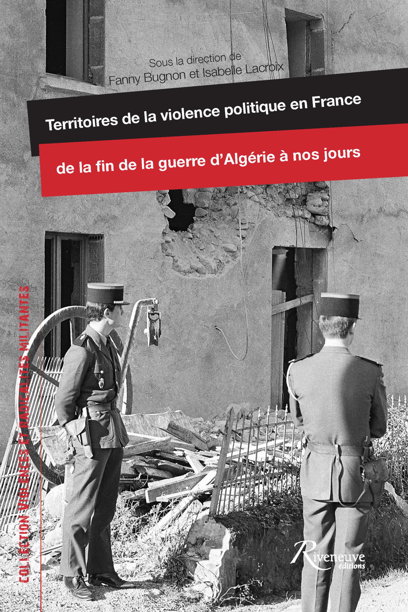 Territoires de la violence politique en France de la fin de la guerre d'Algérie à nos jours