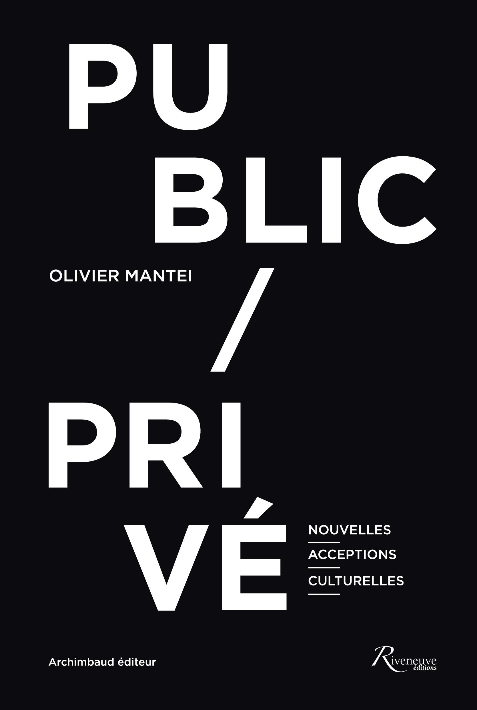 Public/privé. Nouvelles acceptions culturelles