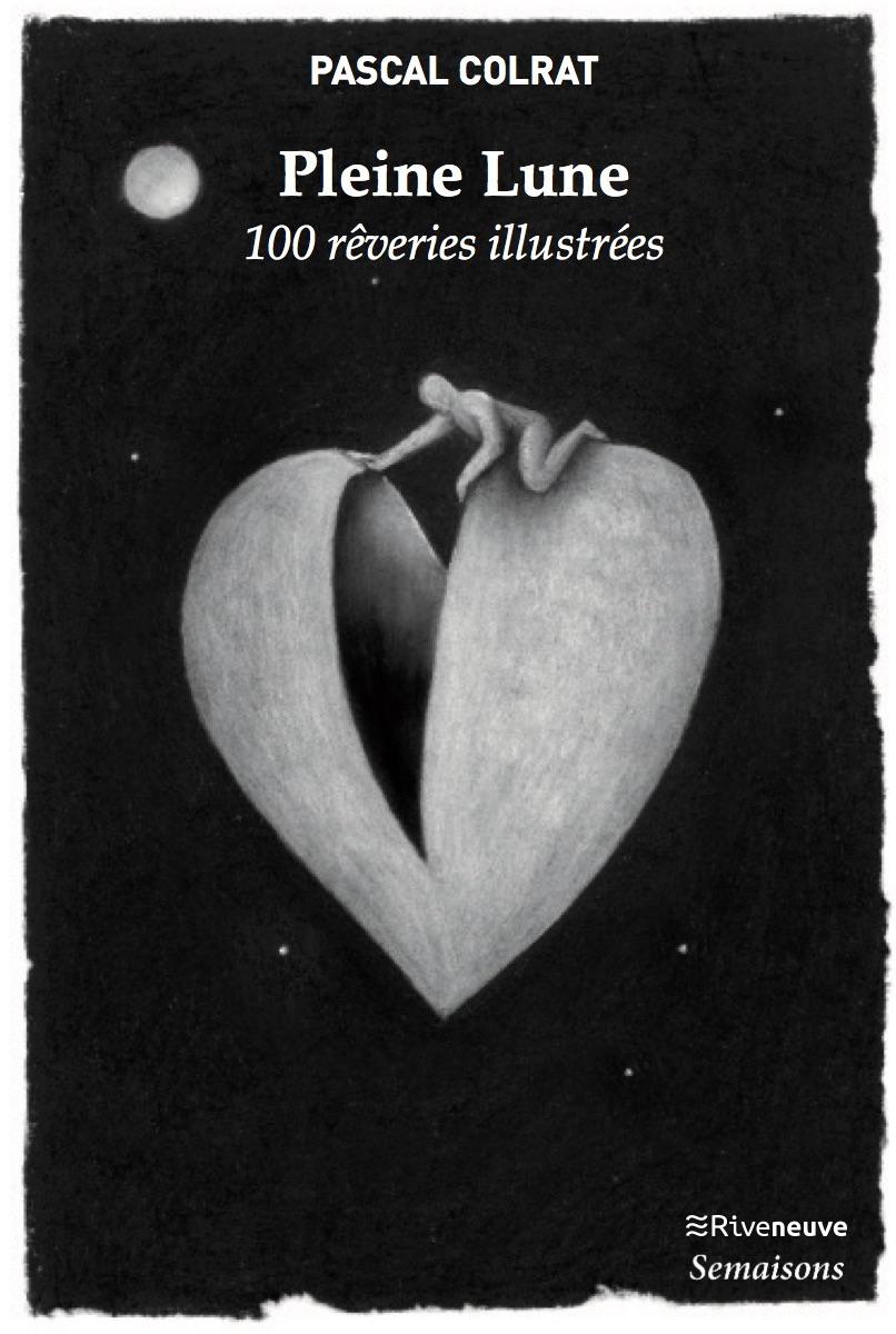 Pleine Lune : 100 rêveries illustrées