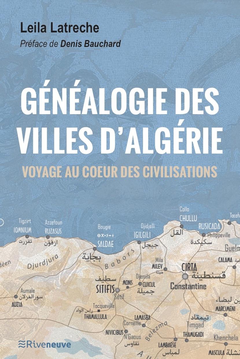 Généalogie des villes d'Algérie. Voyage au cœur des civilisations