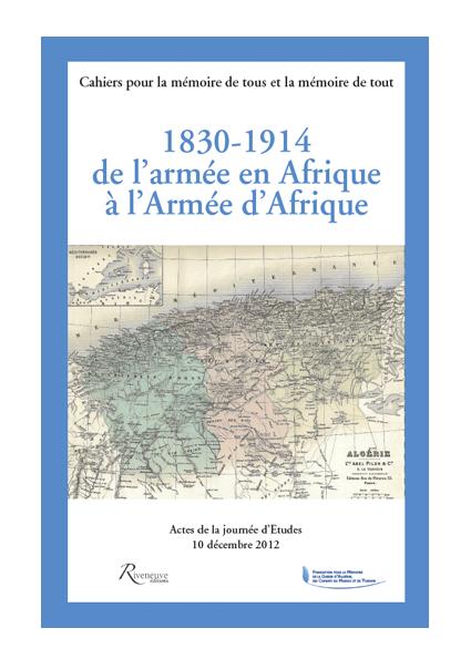 1830-1914 de l'armée en Afrique à l'Armée d'Afrique