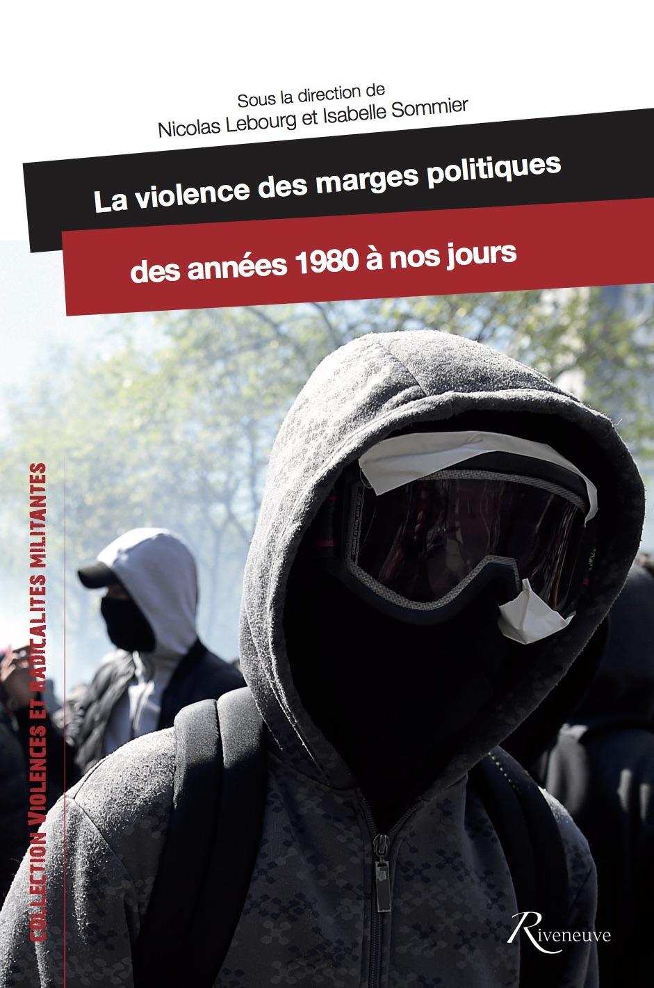 La violence des marges politiques en France des années 1980 à nos jours