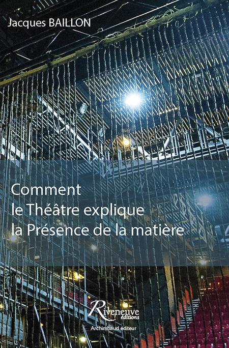Comment le Théâtre explique la Présence de la matière