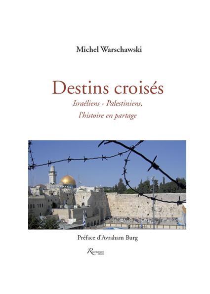 Destins croisés, Israéliens-Palestiniens, l'histoire en partage