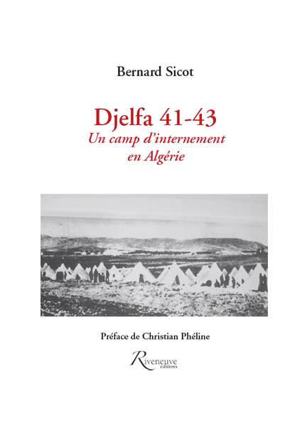 Djelfa 41-43. Un camp d'internement en Algérie