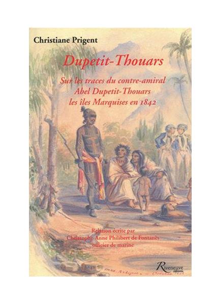 Dupetit-Thouars – Sur les traces du contre-amiral Abel Dupetit-Thouars