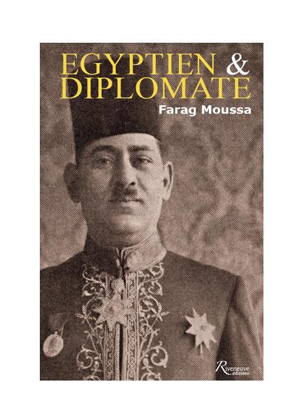 Égyptien et diplomate. Farag Mikhaïl Moussa, 1892-1947