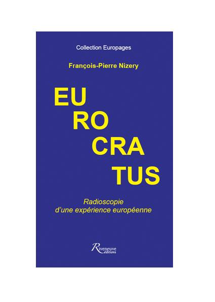 Eurocratus. Radioscopie d'une expérience européenne
