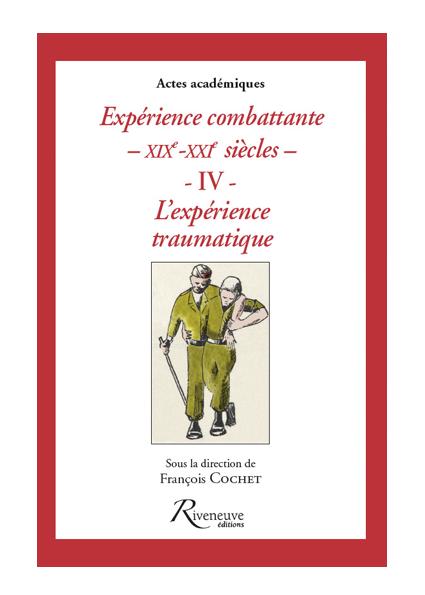 Expérience combattante – XIXe-XXIe siècles – IV – L'expérience traumatique