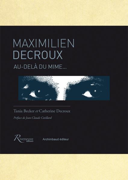 Maximilien Decroux. Au-delà du mime…