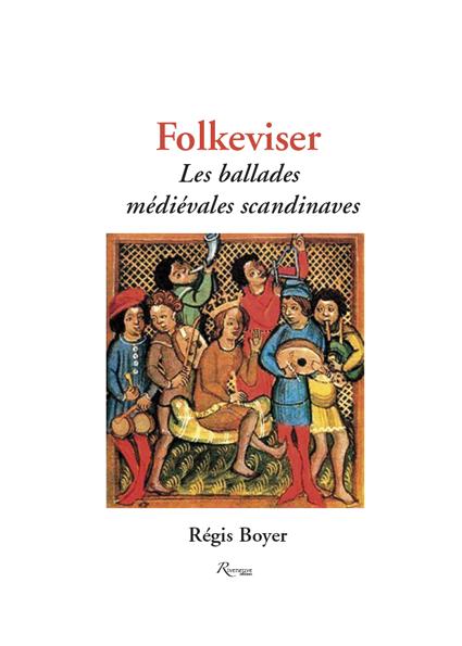 Folkviser. Les balades médiévales scandinaves