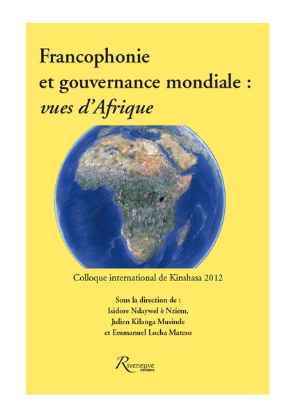 Francophonie et gouvernance mondiale : vues d'Afrique