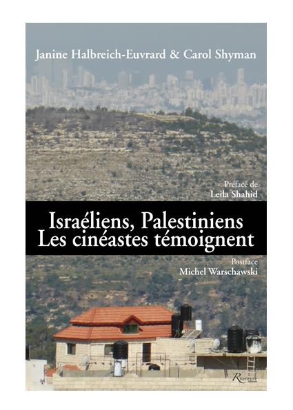 Israéliens, Palestiniens. Les cinéastes témoignent