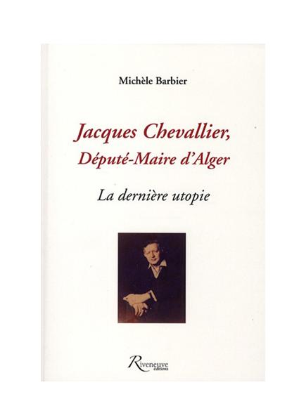 Jacques Chevalier – Député-Maire d'Alger