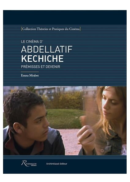 Le cinéma d'Abdellatif Kechiche