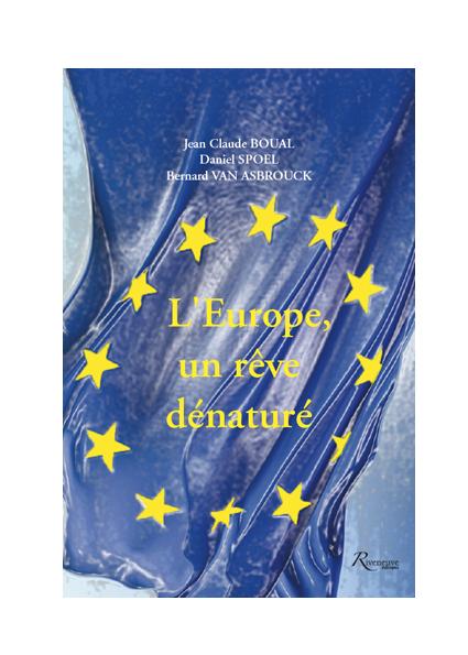 L'europe. Un rêve dénaturé