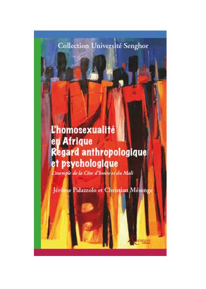 L'homosexualité en Afrique. Regard anthropologique et psychologique.