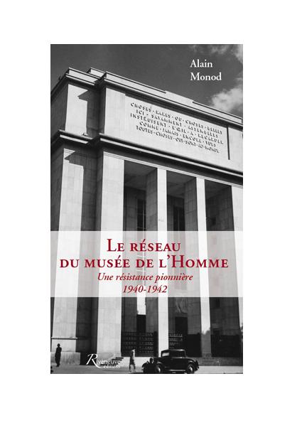 Le réseau du musée de l'Homme. Une résistance pionnière 1940-1942