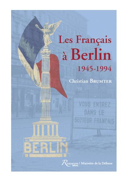 Les Français à Berlin. 1945-1994