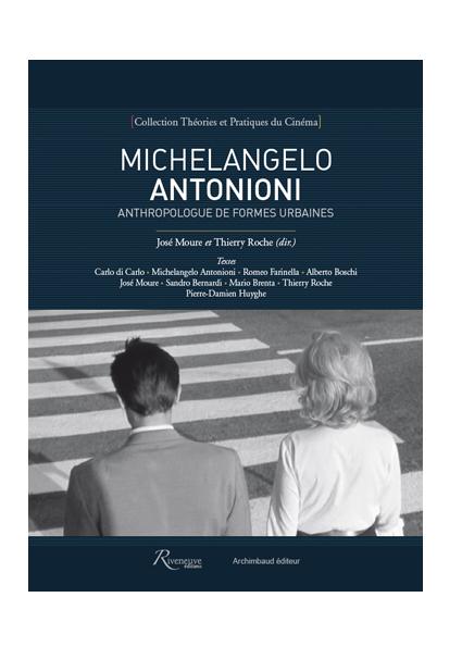 Michelangelo Antonioni. Anthropologue de formes urbaines