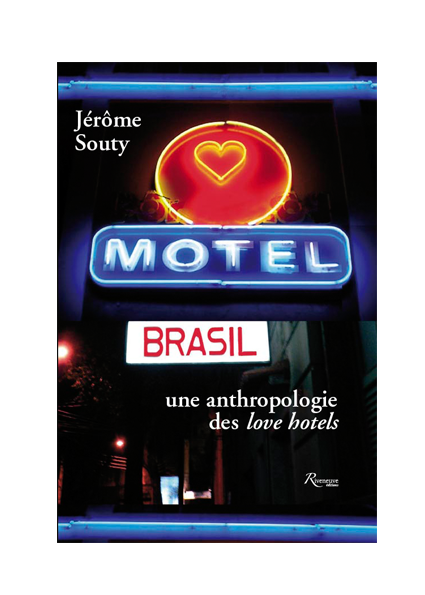 Motel Brasil. Une anthropologie des love hotels
