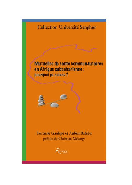 Mutuelles de santé communautaires en Afrique subsaharienne : pourquoi ça coince ?