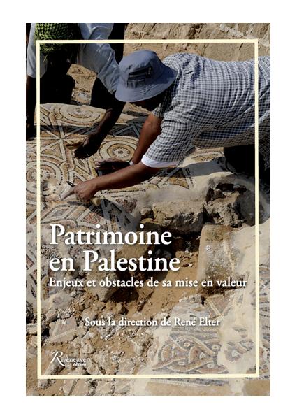 Patrimoine en Palestine. Enjeux et obstacles de sa mise en valeur