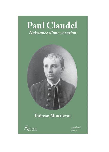 Paul Claudel. Naissance d'une vocation