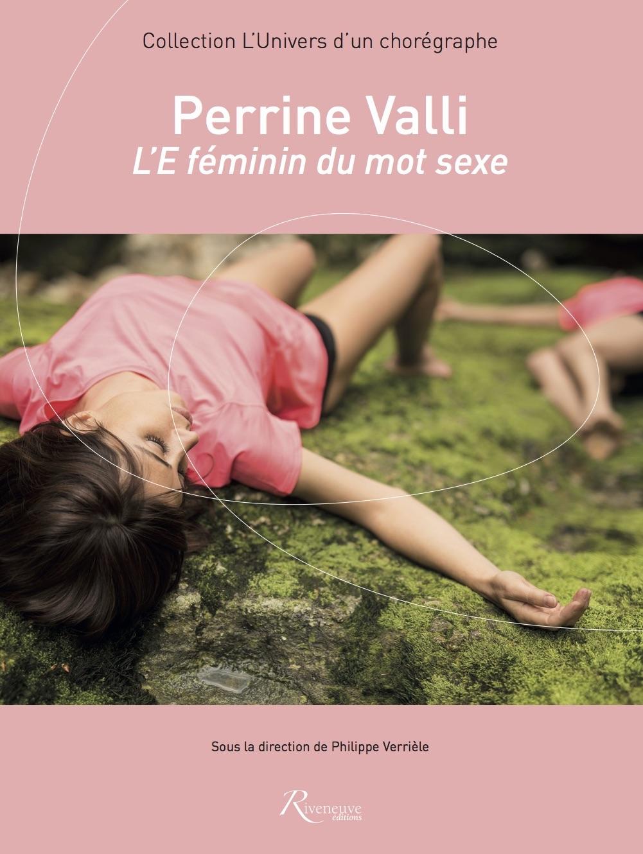 Perrine Valli. L'e féminin du mot sexe