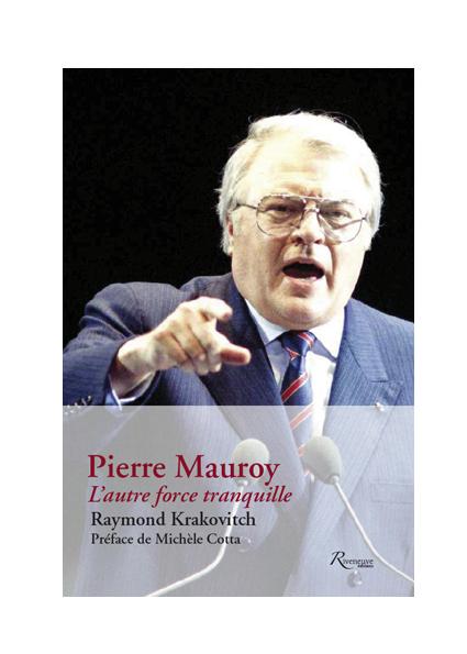 Pierre Mauroy. L'autre force tranquille