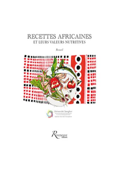 Recettes africaines et leurs valeurs nutritives.