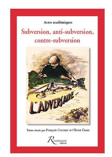 Subversion, anti-subversion, contre subersion