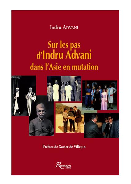 Sur les pas d'Indru Advani dans l'Asie en mutation