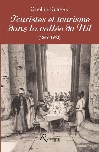 Touristes et tourisme dans la vallée du Nil (1869-1952)