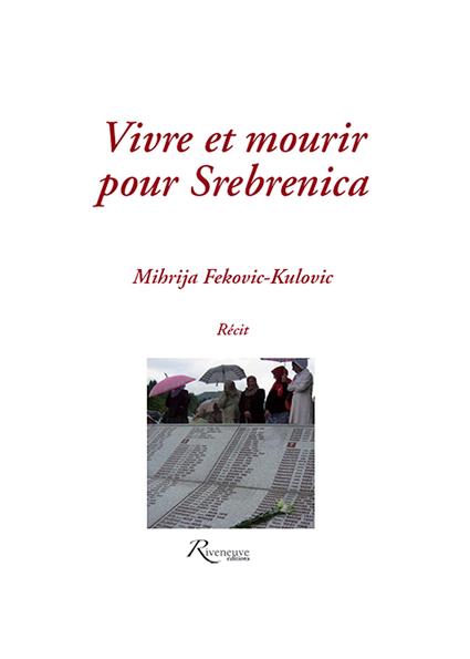Vivre et mourir pour Srebrenica