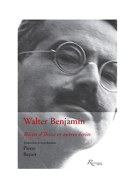 Walter Benjamin – Récits d'Ibiza et autres écrits