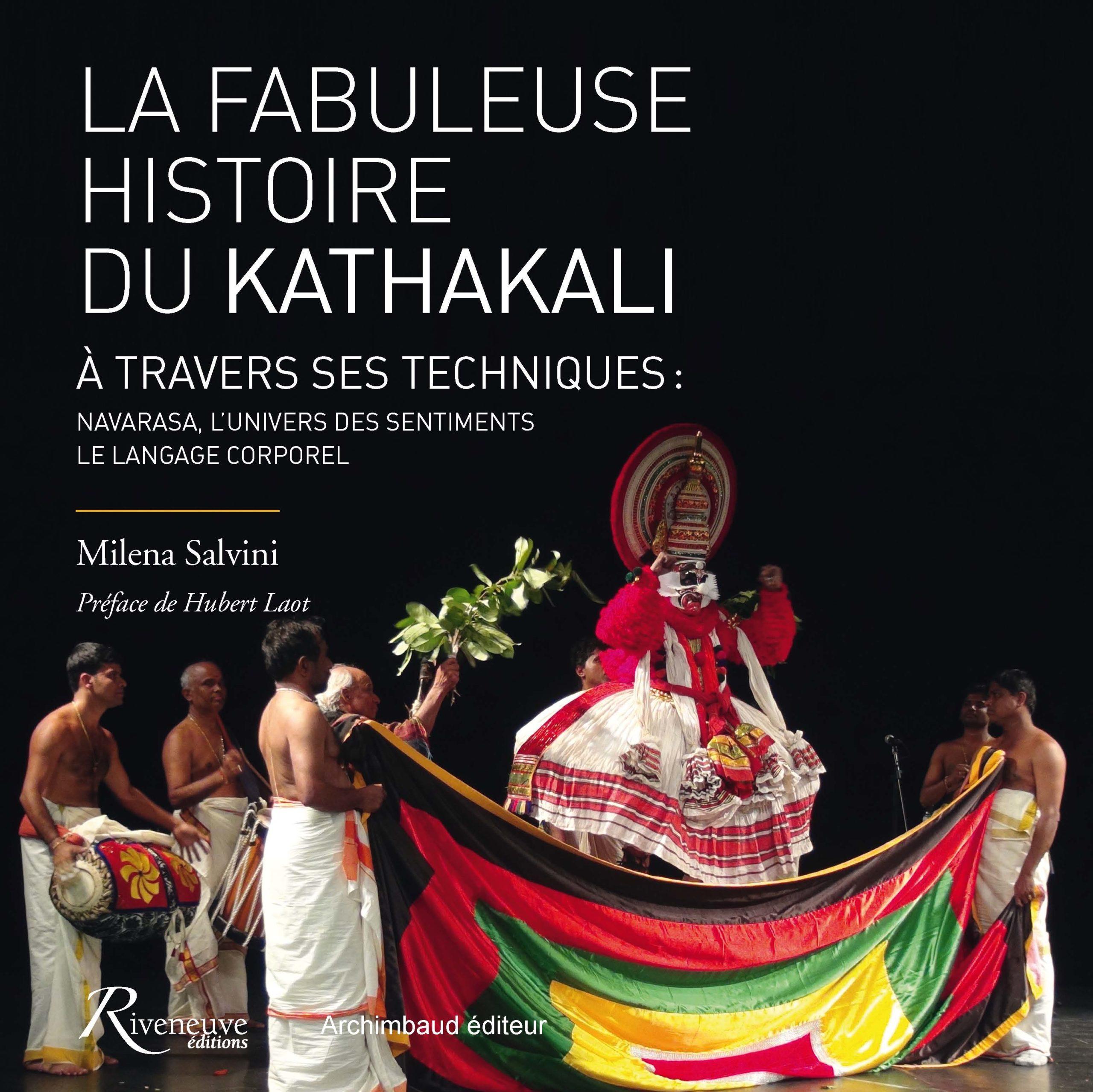 La Fabuleuse histoire du Kathakali à travers ses techniques