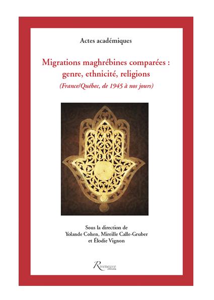 Migrations maghrébines comparées : genre, ethnicité, religions