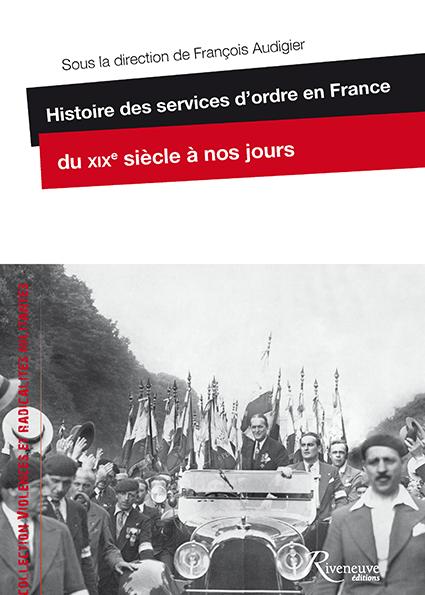 Histoire des services d'ordre en France du XIXe siècle à nos jours