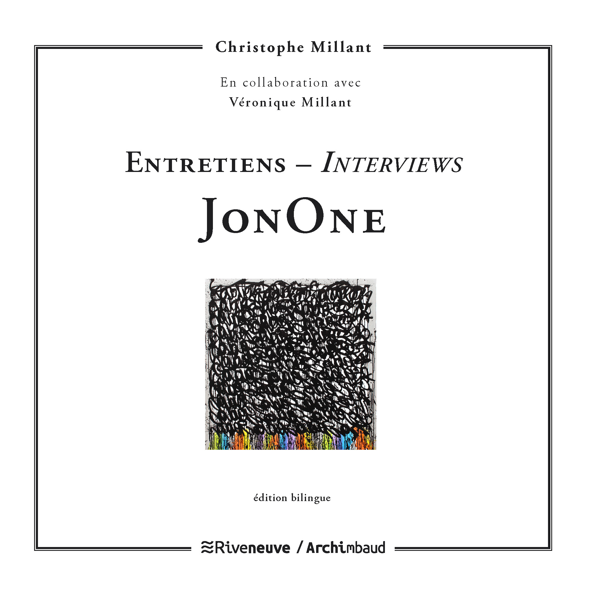 JonOne. Entretiens – Interviews