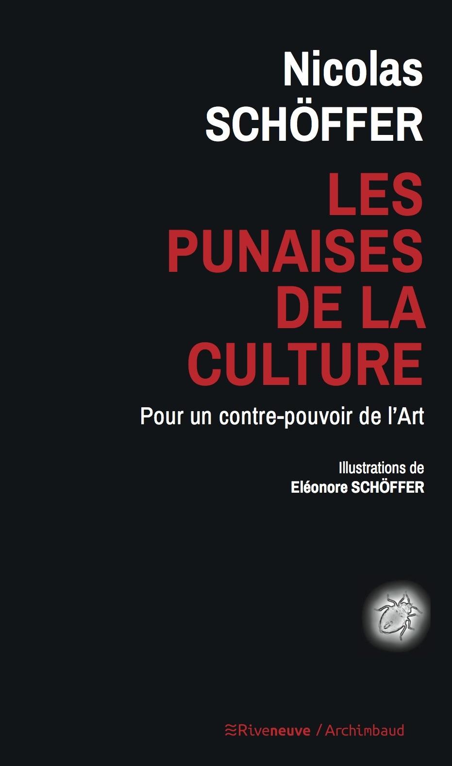 Les punaises de la culture. Pour un contre-pouvoir de l'art