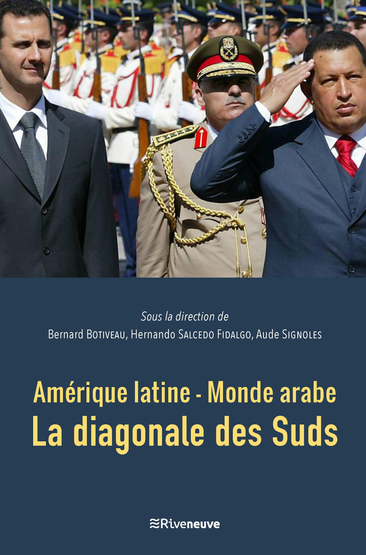 Amérique latine – Monde arabe. La diagonale des Suds