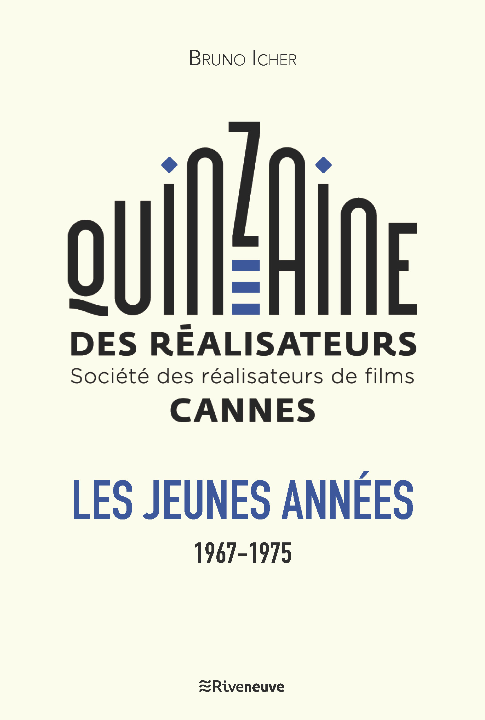La quinzaine des réalisateurs. Les jeunes années 1967-1975