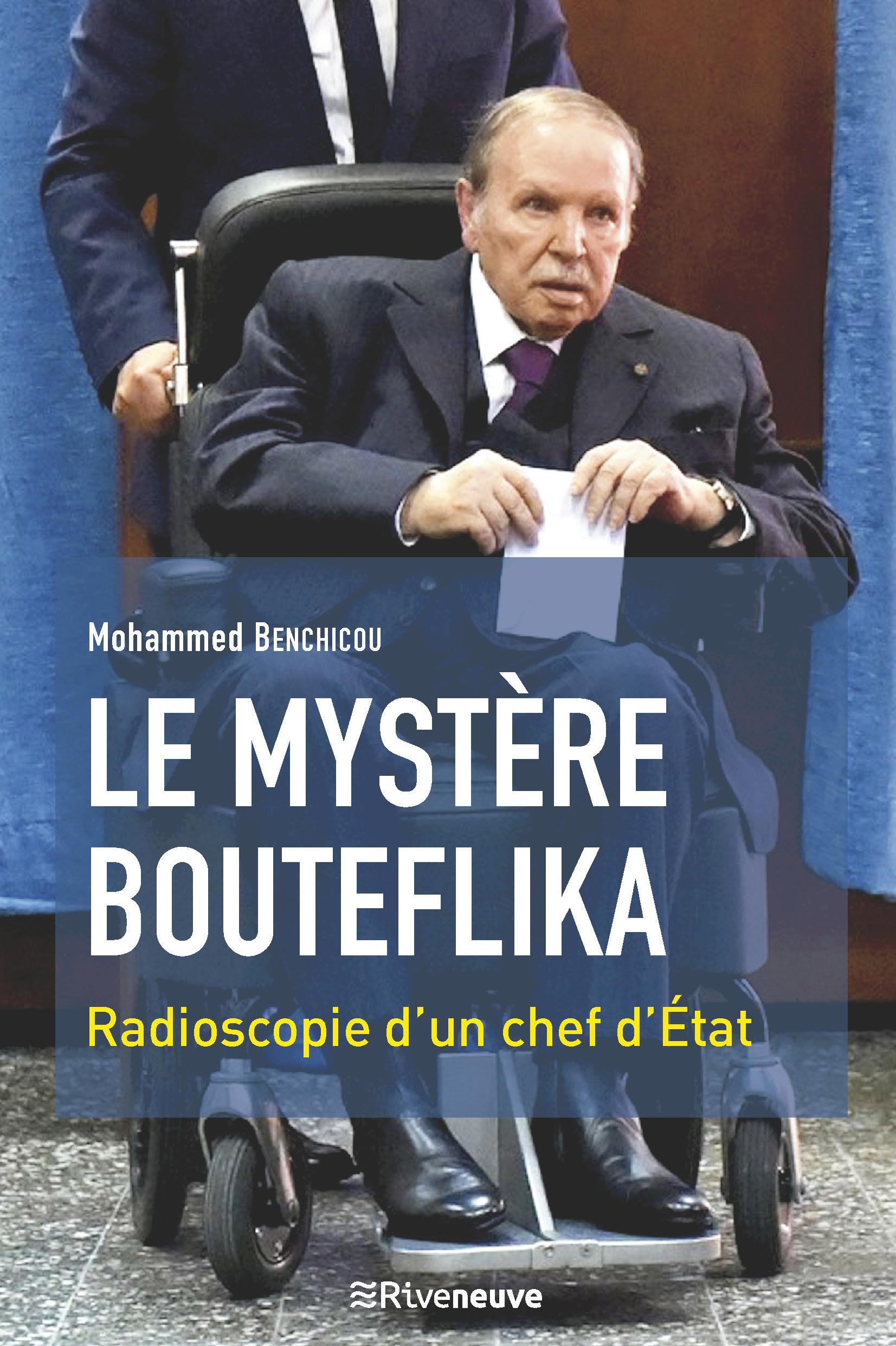 Le Mystère Bouteflika. Radioscopie d'un chef d'État