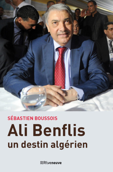 Ali Benflis, un destin algérien @ Riveneuve 2018