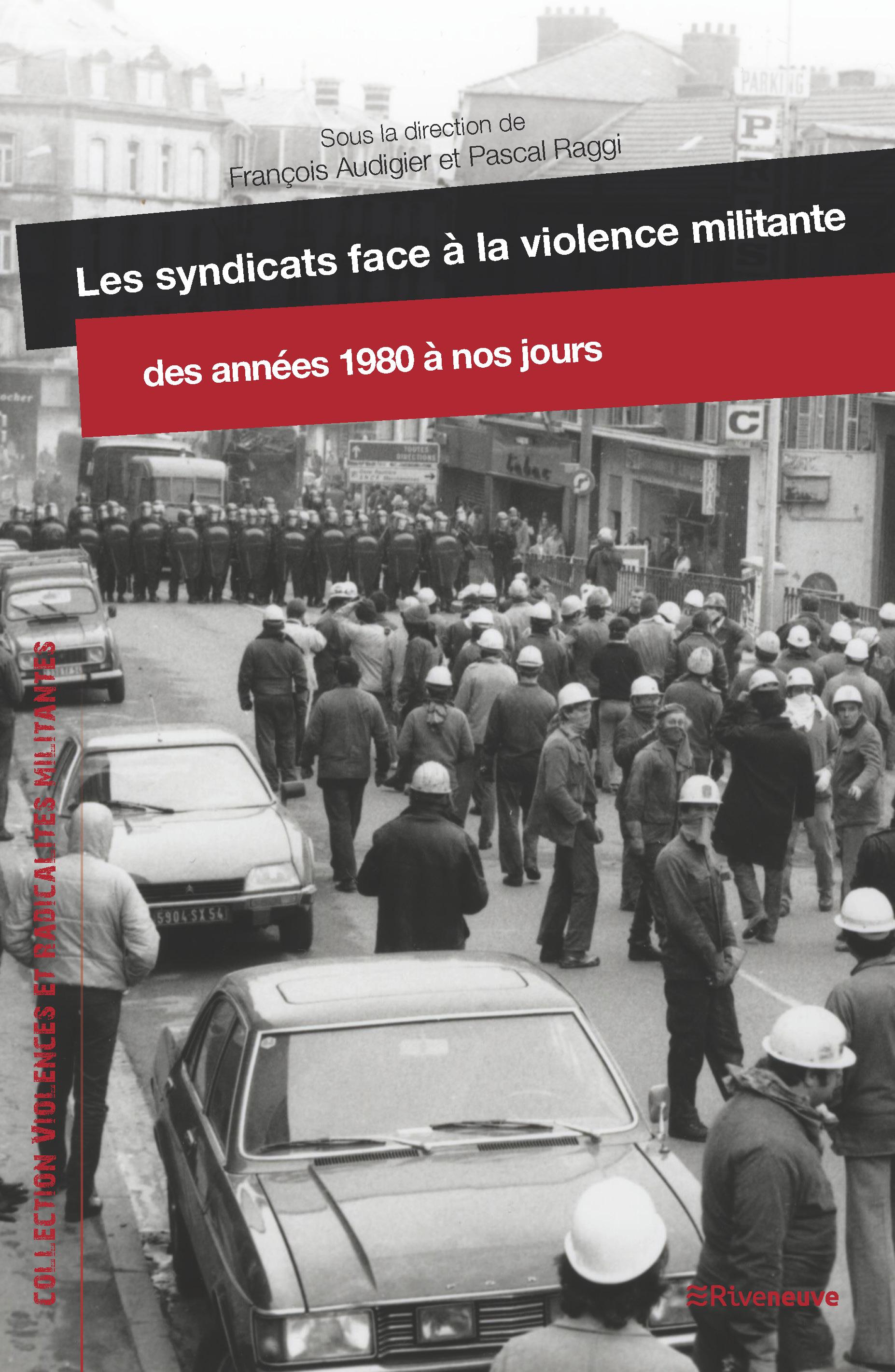 Les syndicats face à la violence militante des années 1980 à nos jours