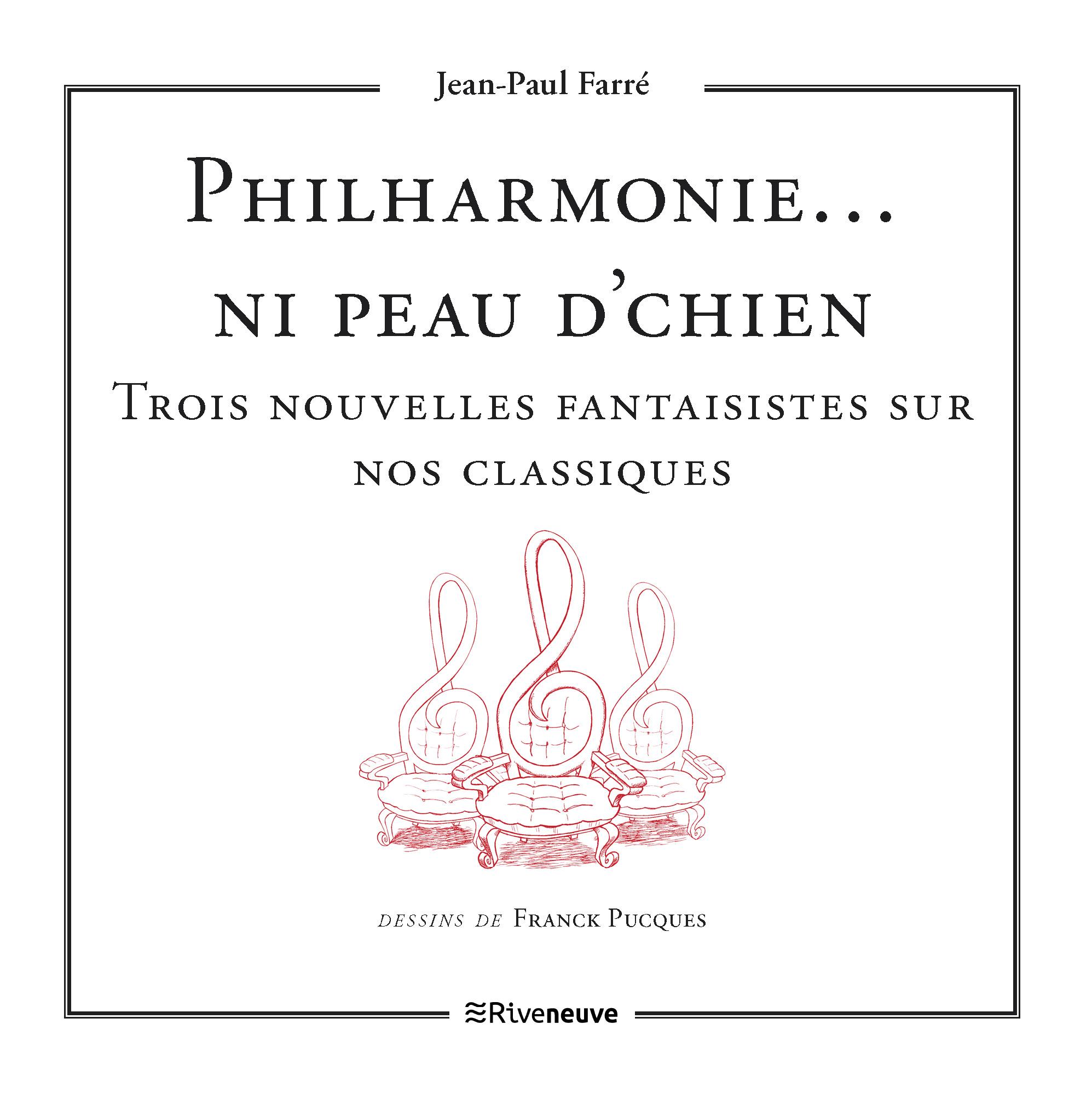 Philharmonie… ni peau d'chien. Trois nouvelles fantaisistes sur nos classiques